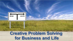 Creative Problem Solving for Business and Life